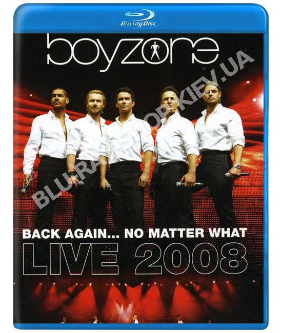Boyzone - Back Again - No Matter What Live 2008 [Blu-Ray]