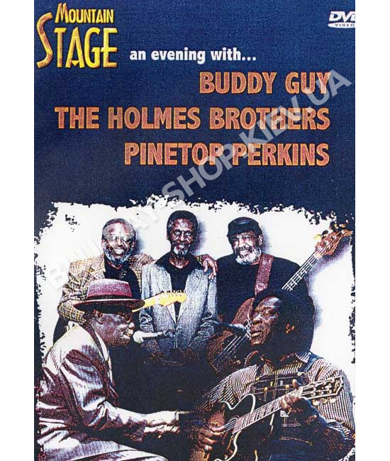 Mountain Stage - An Evening With ... Buddy Guy, The Holmes Brothers, Pinetop Perkins  [DVD]
