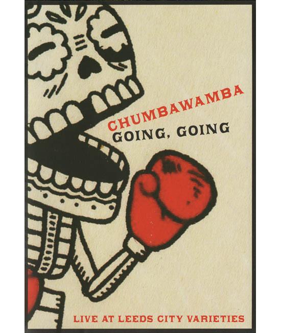 Chumbawamba - Going, Going. Live At Leeds City Varieties [DVD]