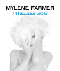 Mylene Farmer - Timeless 2013 Le Film [DVD]
