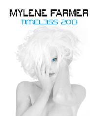 Mylene Farmer - Timeless 2013 Le Film [DVD]