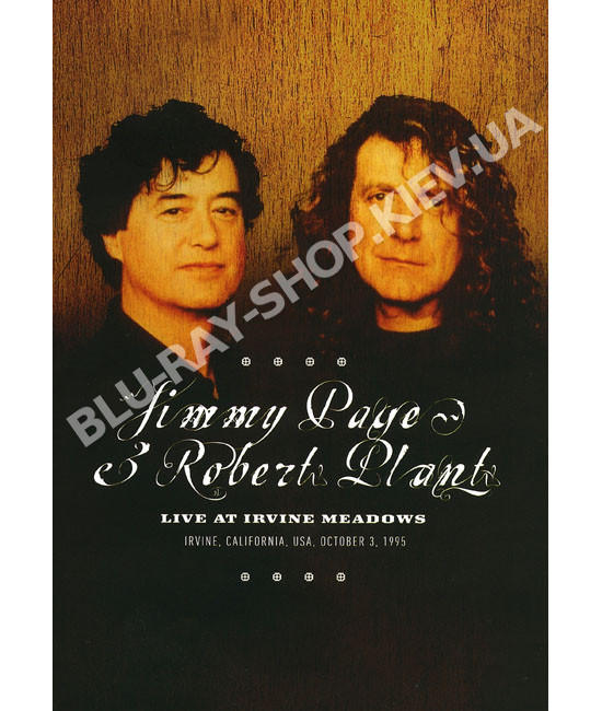 Jimmy Page & Robert Plant - Live In Irvine Meadows (Bootleg) (1995) [DVD]