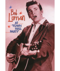 Bob Luman - At The Town Hall Party 1958-1959 [DVD]