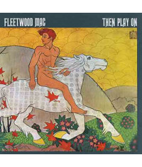 Fleetwood Mac – Then Play On (1969) (CD Audio)
