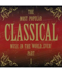 Сборник – The Most Popular Classical music in the world…ever! Part I (2CD, Digipak)