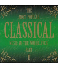 Сборник – The Most Popular Classical music in the world…ever! Part II (2CD, Digipak)
