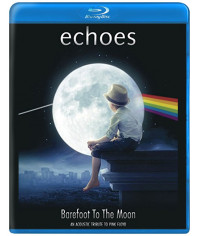 Echoes - Barefoot To The Moon: An Acoustic Tribute To Pink Floyd [Blu-ray]