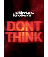 The Chemical Brothers - Don t Think [DVD]