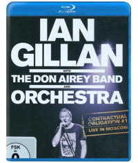 Ian Gillan with the Don Airey Band and Orchestra: Contractual Obligation #1 - Live in Moscow (2016) [Blu-ray]