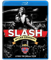Slash Featuring Myles Kennedy and The Conspirators: Living the Dream Tour [Blu-ray]