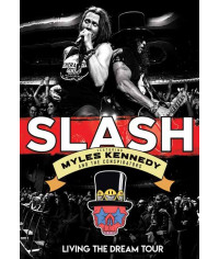 Slash Featuring Myles Kennedy and The Conspirators: Living the Dream Tour [DVD]
