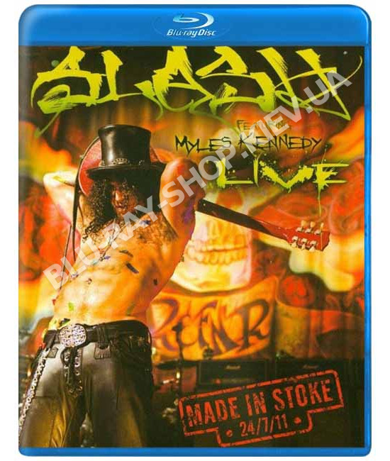Slash - Made in Stoke 24/7/11 Featuring Myles Kennedy Live