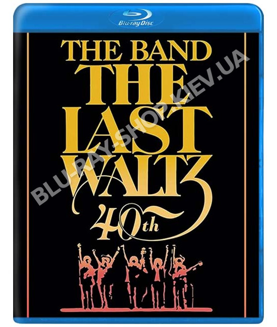The Band - The Last Waltz 1978 (40th Anniversary Deluxe Edition) [Blu-ray]