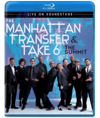 The Manhattan Transfer & Take 6 - The Summit - Live On Soundstage [Blu-ray]