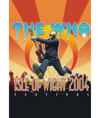 The Who - Live At The Isle Of Wight 2004 Festival [DVD]