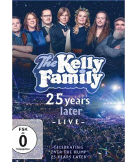 "The Kelly Family  25 Years Later Live  Celebrating ""Over The Hump"" 25 Years Later [DVD]"