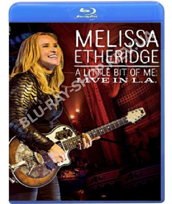 Melissa Etheridge - A Little Bit of Me - Live in L.A. [Blu-ray]