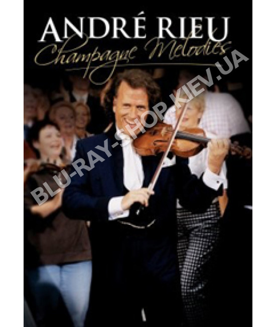 Andre Rieu - Champagne melodies [DVD]