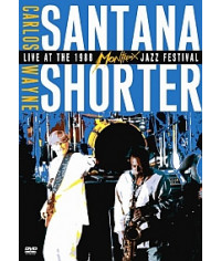 Carlos Santana & Wayne Shorter - Live At The Montreux Jazz Festi