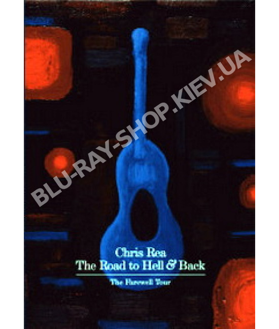 Chris Rea: The Road To Hell And Back. The Farewell Tour [2 DVD]
