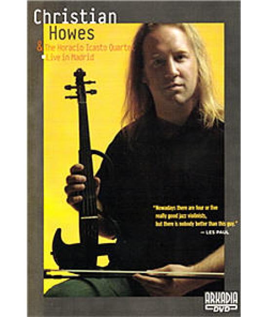 Christian Howes & The Horacio Icasto Quartet - Live In Madrid [D