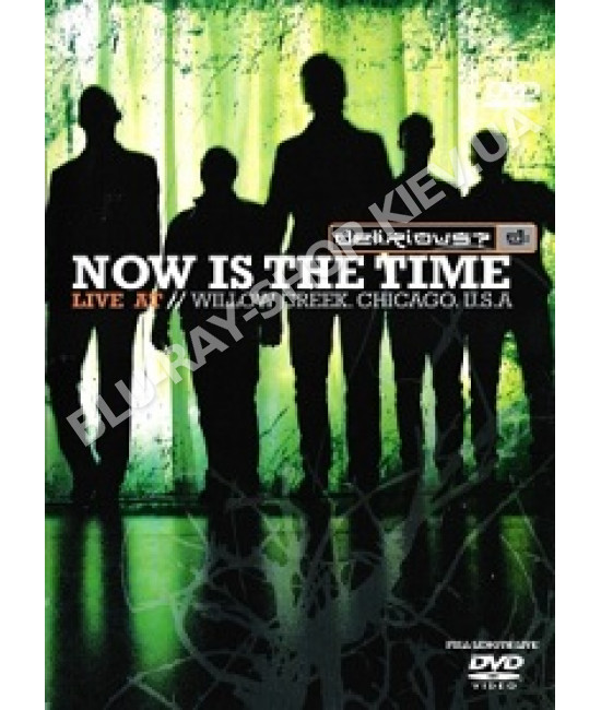 Delirious? - Now Is The Time (Live At Willow Creek) [DVD]
