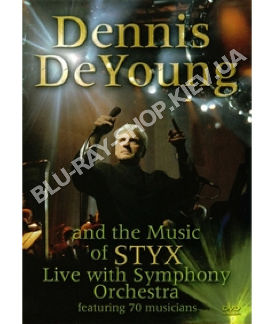 Dennis DeYoung - The Symphonic Rock Music Of Styx [DVD]