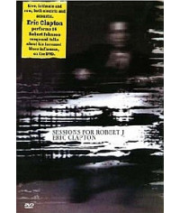 Eric Clapton - Sessions for Robert Johnson [DVD]