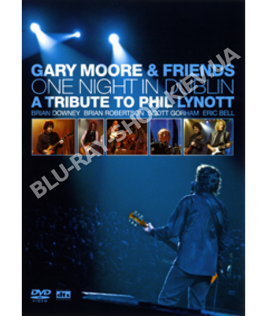 Gary Moore & Friends - One Night in Dublin: A Tribute to Phil Ly