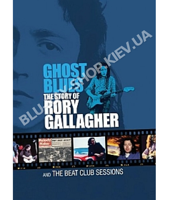 Ghost Blues The Story of Rory Gallagher and the Beat Club Sessio