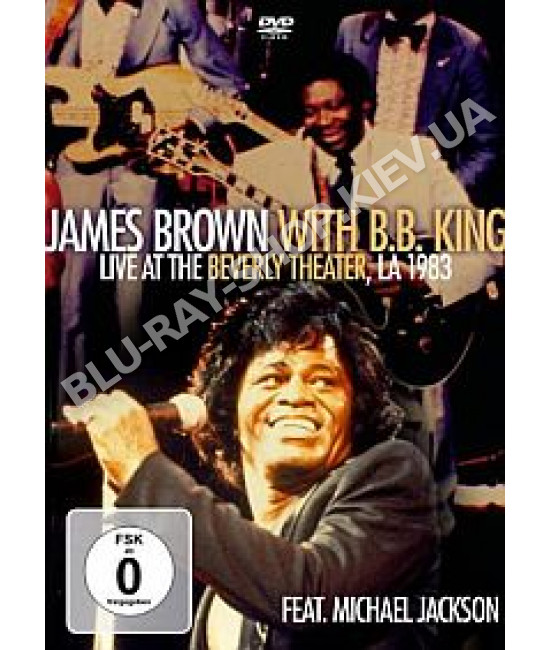 James Brown With B.B. King - Live at the Beverly Hills Theater,