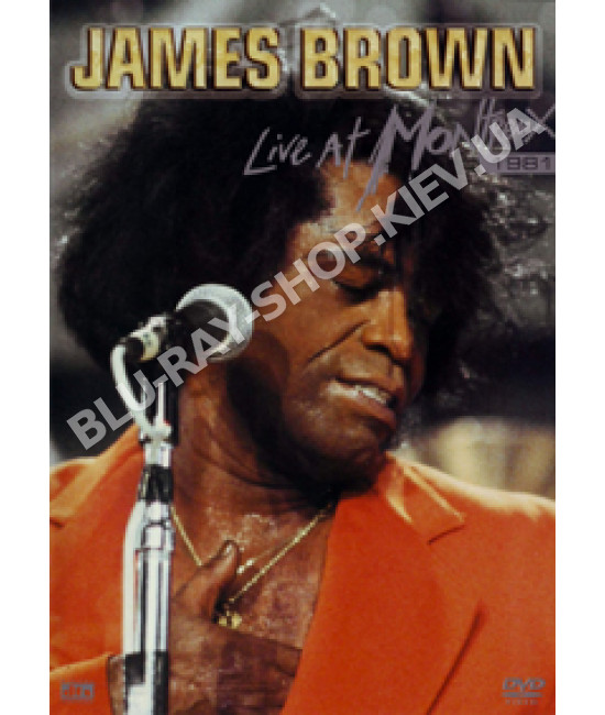 James Brown - Live At Montreux (1981) [DVD]