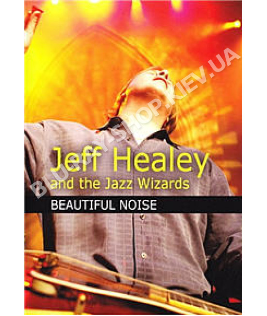 Jeff Healey And The Jazz Wizards - Beautiful Noise [DVD]