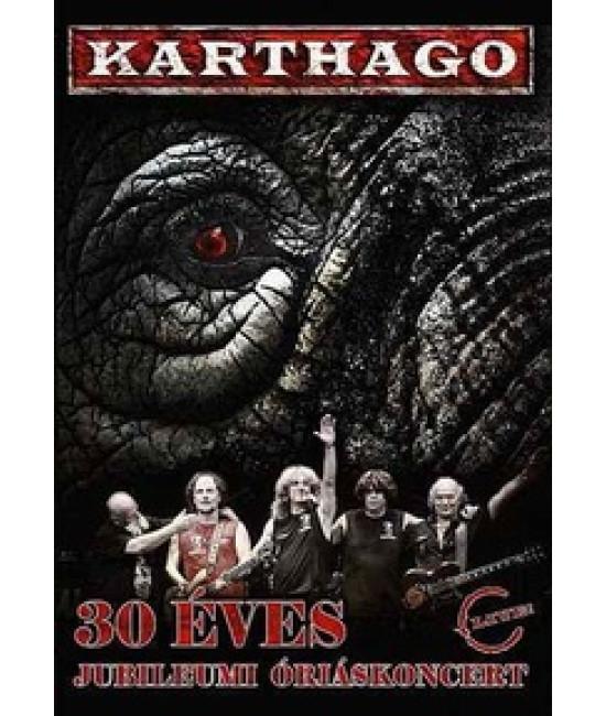 Karthago - 30 Éves Jubileumi Óriáskoncert [DVD]