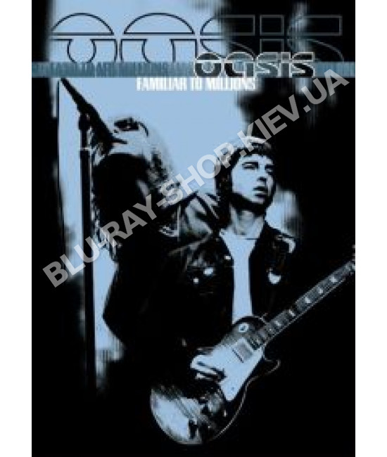 Oasis - Familiar to Millions [DVD]