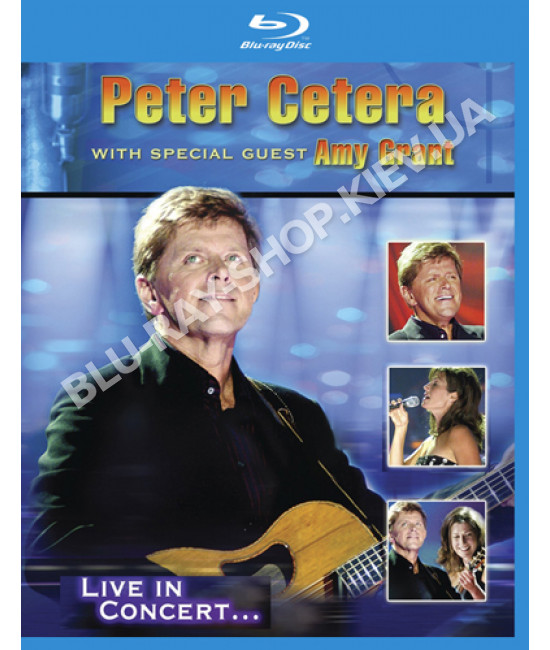 Peter Cetera - With Special Guest Amy Grant: Live in Concert