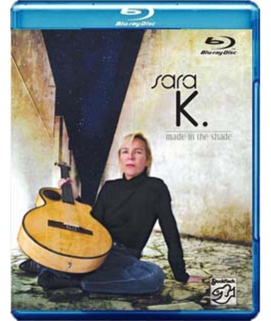 Sara K. - Made In The Shade [Blu-ray]