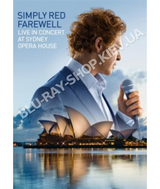 Simply Red - Farewell Live in Concert at Sydney Opera House [DVD