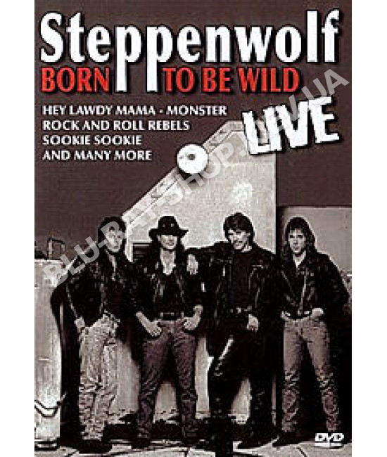 Steppenwolf - Born To Be Wild Live [DVD]