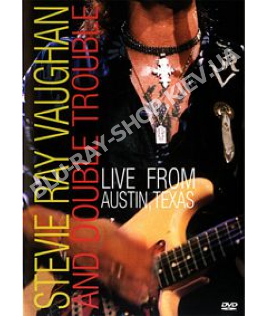 Stevie Ray Vaughan and Double Trouble - Live From Austin Texas (