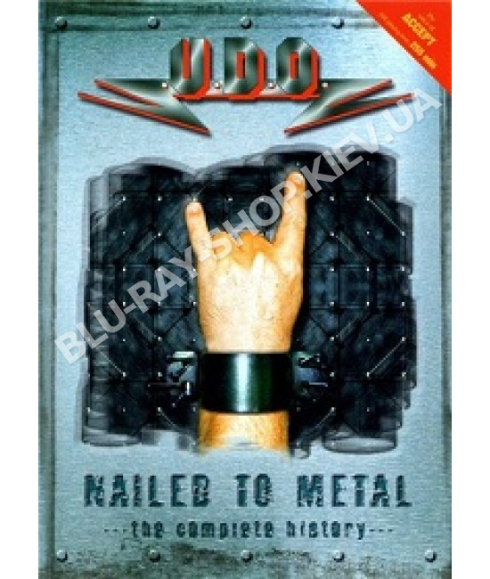 U.D.O.: Nailed To Metal - Complete History [DVD]