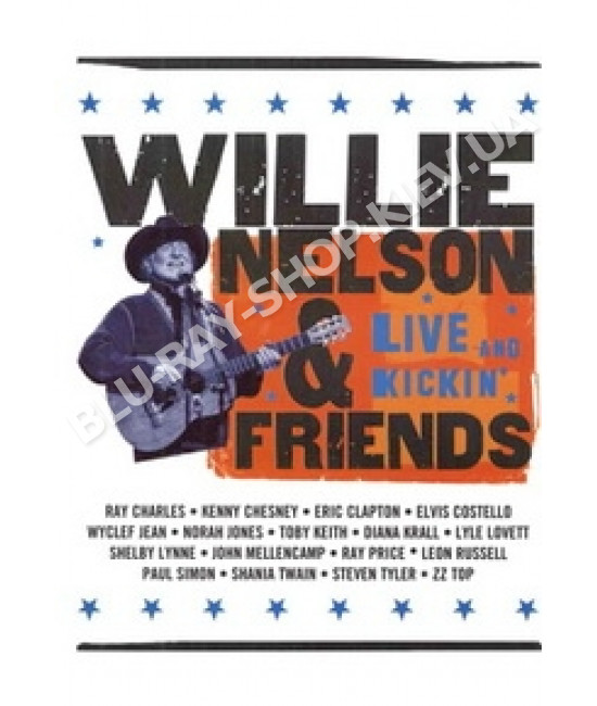Willie Nelson And Friends - Live And Kickin   [DVD]