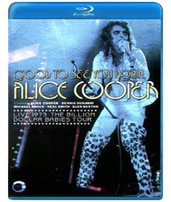 Alice Cooper - Good to See You Again Live 1973: Billion Dollar