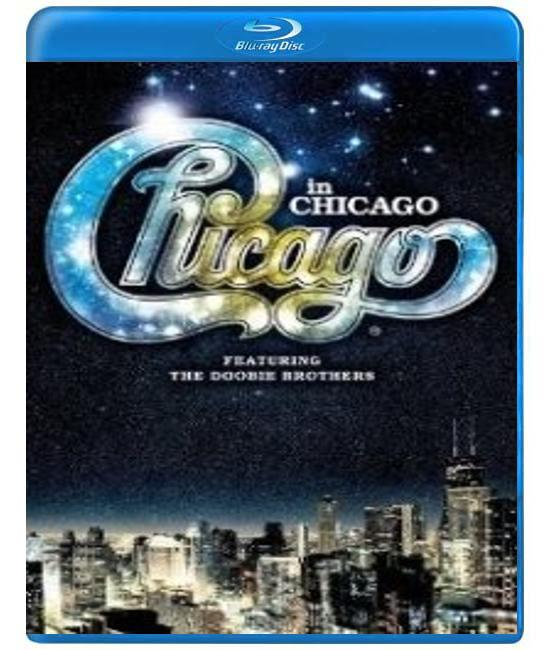 Chicago in Chicago featuring The Doobie Brothers [Blu-ray]