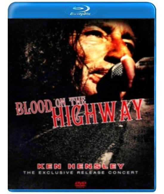 Ken Hensley: Blood On The Highway [Blu-Ray]