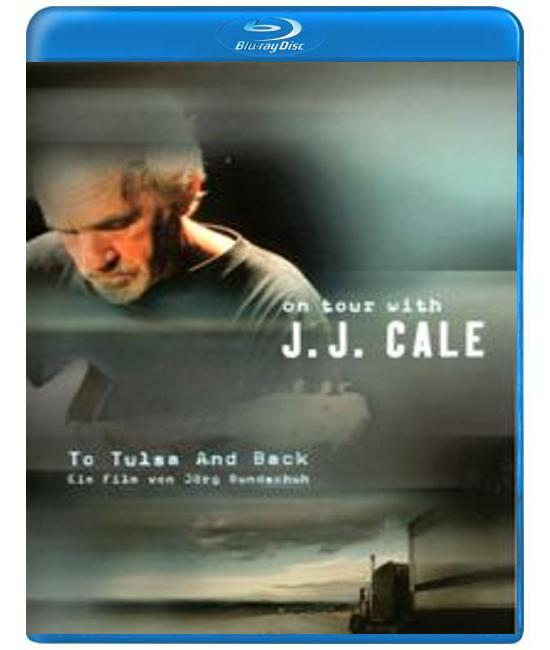 J.J. Cale: To Tulsa And Back - On tour with JJ Cale [Blu-Ray]