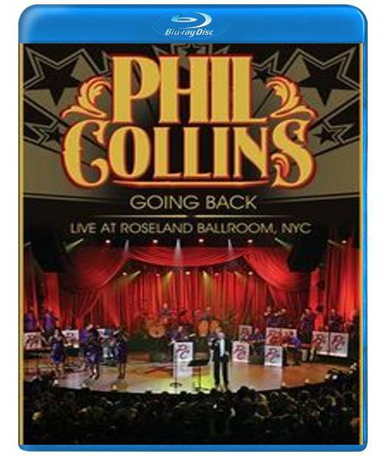 Phil Collins - Going Back: Live At Roseland Ballroom, NYC [Blu-ray]