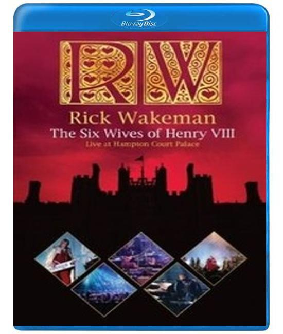 Rick Wakeman: The Six Wives of Henry VIII. Live at Hampton Court