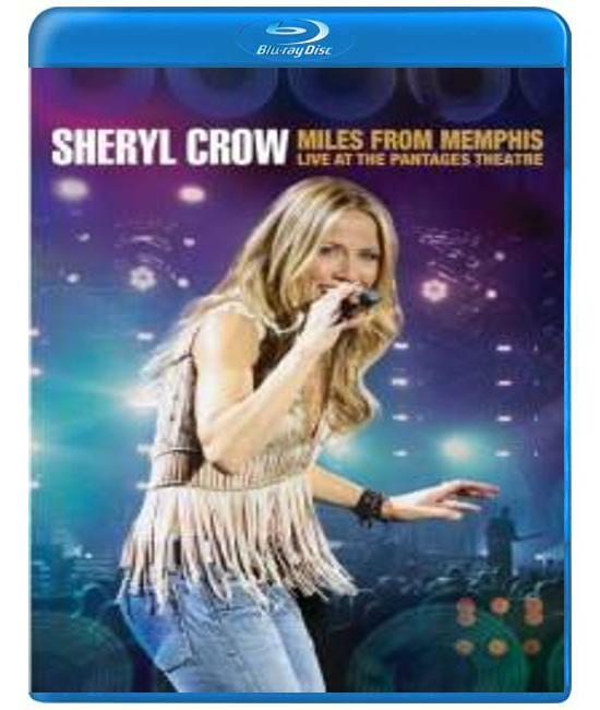 Sheryl Crow: Miles From Memphis - Live At The Pantages Theatre